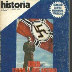 Coleccionismo de Revista Historia 16: HISTORIA 16. Nº 1 MAYO 1976. BERLÍN: SALVAD A JOSÉ ANTONIO. LA SUBLEVACIÓN DE JACA. Lote 72681539