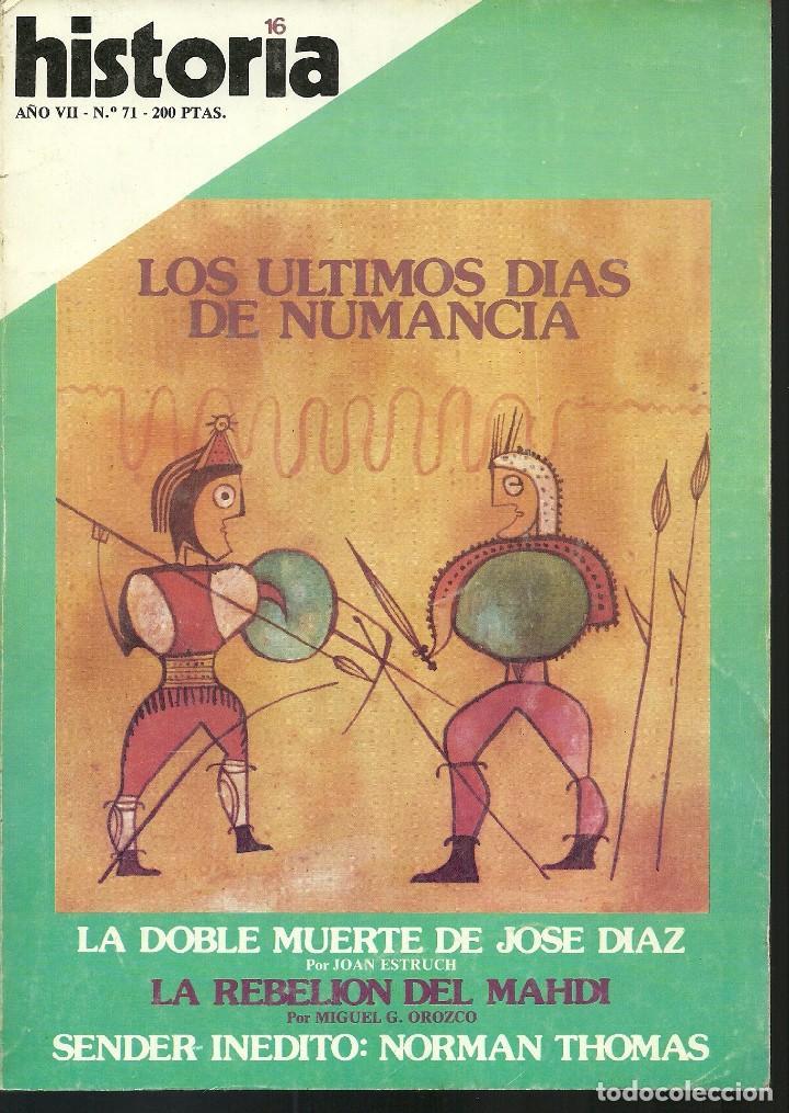 HISTORIA 16. Nº 71 MARZO 1982. ÚLTIMOS DÍAS DE NUMANCIA. DOBLE MUERTE DE JOSE DIAZ (Coleccionismo - Revistas y Periódicos Modernos (a partir de 1.940) - Revista Historia 16)