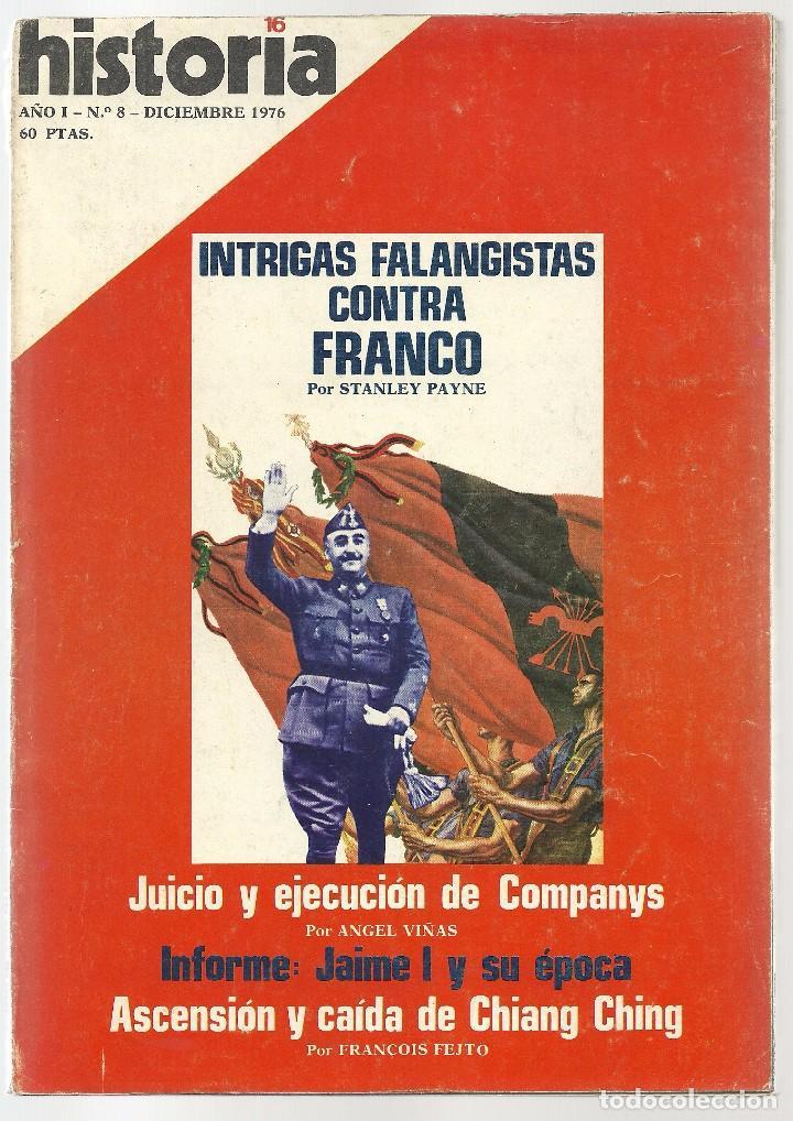 HISTORIA 16. Nº 8 DICIEMBRE 1976. INTRIGAS FALANGISTAS CONTRA FRANCO. EJECUCIÓN DE COMPANYS (Coleccionismo - Revistas y Periódicos Modernos (a partir de 1.940) - Revista Historia 16)