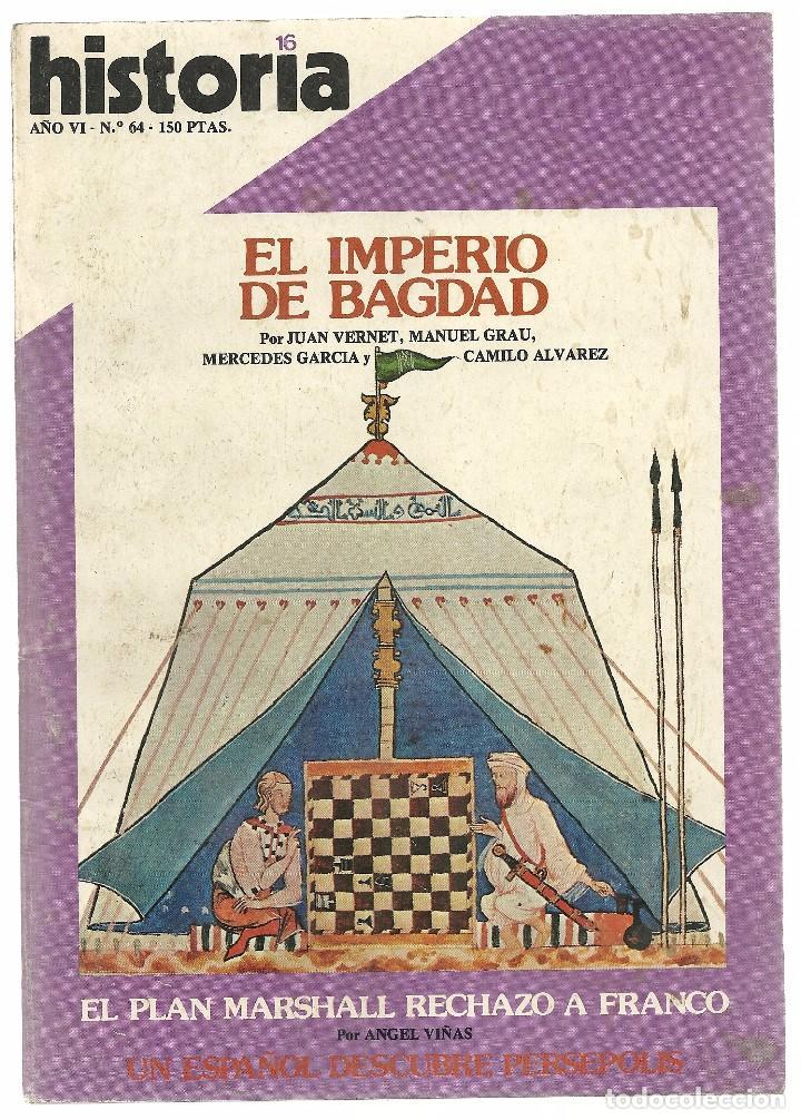 HISTORIA 16. Nº 64 AGOSTO 1981. IMPERIO DE BAGDAD. EL PLAN MARSHALL RECHAZÓ A FRANCO. (Coleccionismo - Revistas y Periódicos Modernos (a partir de 1.940) - Revista Historia 16)