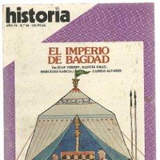 Coleccionismo de Revista Historia 16: HISTORIA 16. Nº 64 AGOSTO 1981. IMPERIO DE BAGDAD. EL PLAN MARSHALL RECHAZÓ A FRANCO.. Lote 72695495