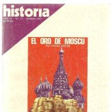 Coleccionismo de Revista Historia 16: HISTORIA 16. Nº 11 MARZO 1977. EL ORO DE MOSCU. LUCHAS SOCIALES EN LA BAJA EDAD MEDIA. MACHADO. Lote 72717779