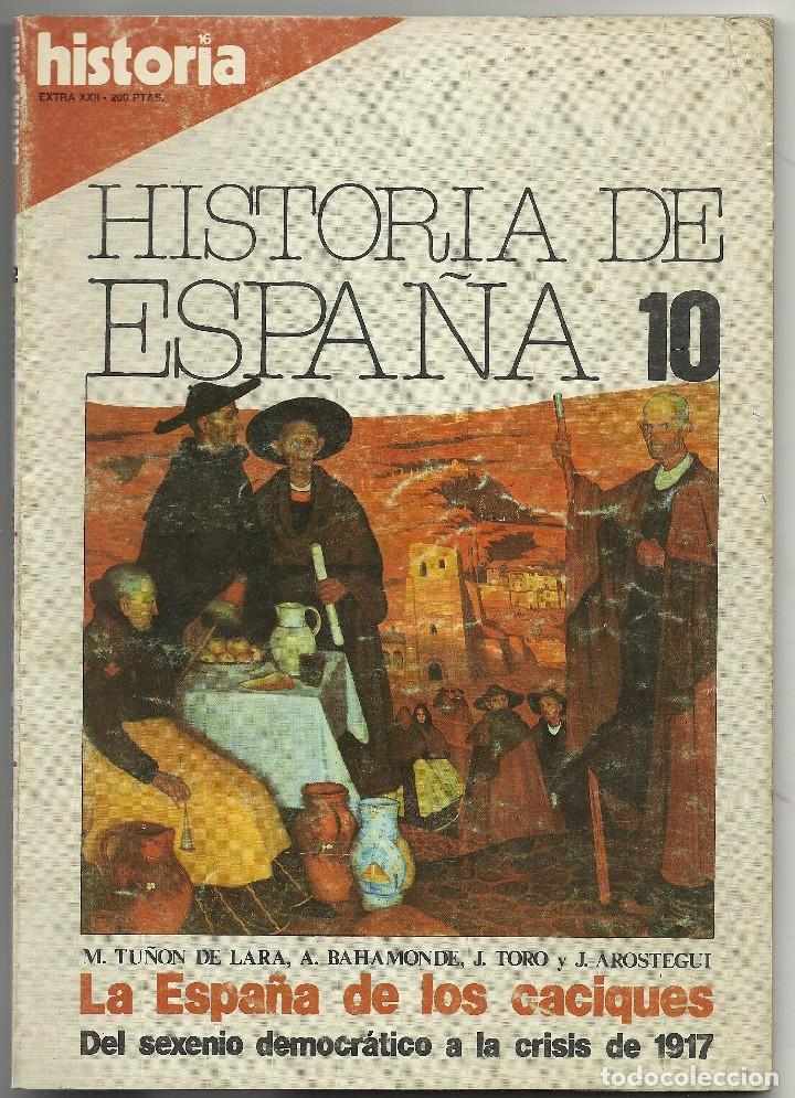 HISTORIA 16 EXTRA XXII. HISTORIA DE ESPAÑA 10: LA ESPAÑA DE LOS CACIQUES. JUNIO 1982 (Coleccionismo - Revistas y Periódicos Modernos (a partir de 1.940) - Revista Historia 16)