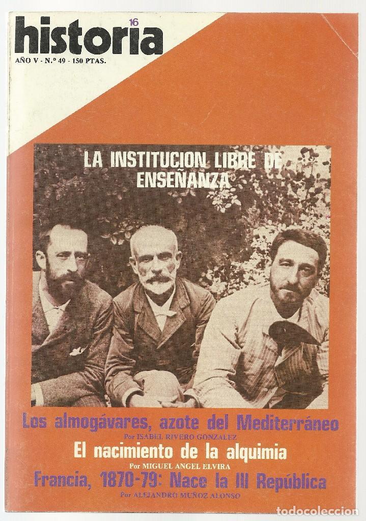 HISTORIA 16 Nº 49 MAYO 1980. INSTITUCIÓN LIBRE DE ENSEÑANZA, ALMOGAVARES. FRANCIA: III REPUBLICA (Coleccionismo - Revistas y Periódicos Modernos (a partir de 1.940) - Revista Historia 16)