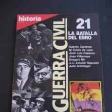 Coleccionismo de Revista Historia 16: REVISTA HISTORIA 16. GUERRA CIVIL Nº21 LA BATALLA DEL EBRO. Lote 96453991