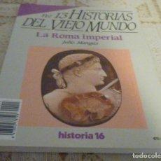 Coleccionismo de Revista Historia 16: HISTORIAS DEL VIEJO MUNDO-Nº13-JULIO MANGAS-LA ROMA IMPERIAL. Lote 104078095