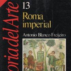 Coleccionismo de Revista Historia 16: ROMA IMPERIAL - HISTORIA DEL ARTE 13. Lote 105306311