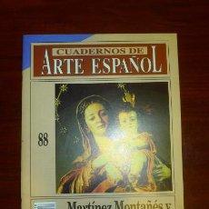 Coleccionismo de Revista Historia 16: CUADERNOS DE ARTE ESPAÑOL. 88 : MARTÍNEZ MONTAÑÉS Y LA ESCULTURA SEVILLANA / MARÍA TERESA DABRIO . Lote 109254951