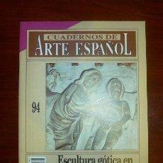 Coleccionismo de Revista Historia 16: CUADERNOS DE ARTE ESPAÑOL. 94 : ESCULTURA GÓTICA EN CASTILLA, SIGLO XIV / ÁNGELA FRANCO MATA. Lote 109255307