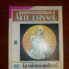 Coleccionismo de Revista Historia 16: CUADERNOS DE ARTE ESPAÑOL. 98 : LA VIDRIERA MEDIEVAL / VÍCTOR NIETO ALCAIDE. Lote 109255499
