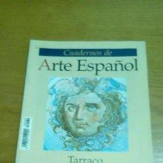 Coleccionismo de Revista Historia 16: CUADERNOS DEL ARTE ESPAÑOL NÚM 89 HISTORIA 16 TARRACO. Lote 117235635