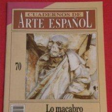 Coleccionismo de Revista Historia 16: CUADERNOS DE ARTE ESPAÑOL Nº 70 LO MACABRO EN EL GÓTICO HISPANO. FRANCESCA ESPAÑOL BERTRÁN. . Lote 120908275