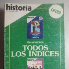 Coleccionismo de Revista Historia 16: HISTORIA 16, EXTRA - 100 NÚMEROS - TODOS LOS ÍNDICES. Lote 121674987