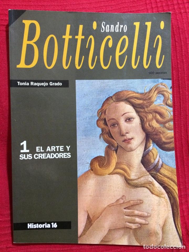 SANDRO BOTTICELLI - 1 EL ARTE Y SUS CREADORES - HISTORIA 16 - TONIA RAQUEJO GRADO (Coleccionismo - Revistas y Periódicos Modernos (a partir de 1.940) - Revista Historia 16)