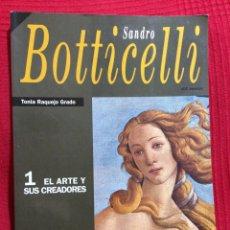 Coleccionismo de Revista Historia 16: SANDRO BOTTICELLI - 1 EL ARTE Y SUS CREADORES - HISTORIA 16 - TONIA RAQUEJO GRADO. Lote 125828540