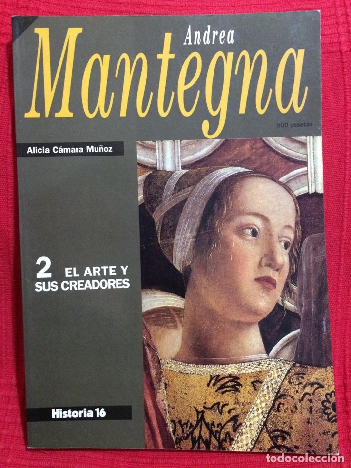 ANDREA MANTEGNA - 2 EL ARTE Y SUS CREADORES - HISTORIA 16 - ALÍCIA CÁMARA MUÑOZ (Coleccionismo - Revistas y Periódicos Modernos (a partir de 1.940) - Revista Historia 16)