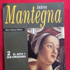 Coleccionismo de Revista Historia 16: ANDREA MANTEGNA - 2 EL ARTE Y SUS CREADORES - HISTORIA 16 - ALÍCIA CÁMARA MUÑOZ. Lote 125828846