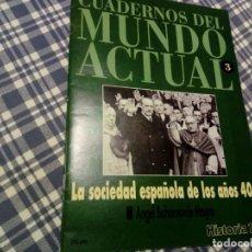 Coleccionismo de Revista Historia 16: LA SOCIEDAD ESPAÑOLA DE LOS AÑOS CUARENTA BAHAMONDE MAGRO. Lote 133656970