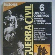 Coleccionismo de Revista Historia 16: LA GUERRA CIVIL . Nº 6, LOS DOS GOBIERNOS, VIOLENCIA Y REPRESION EN LAS DOS ZONAS . DE HISTORIA´16. Lote 135367046