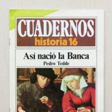Coleccionismo de Revista Historia 16: CUADERNOS HISTORIA 16, NUM 261. ASÍ NACIÓ LA BANCA - TEDDE, PEDRO. Lote 139831257