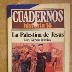 Coleccionismo de Revista Historia 16: LA PALESTINA DE JESÚS (LUIS GARCÍA IGLESIAS) CUADERNOS HISTORIA 16 - NÚMERO 259 -. Lote 156458238