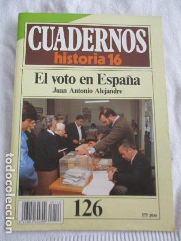 CUADERNOS DE HISTORIA 16. N º 126 EL VOTO EN ESPAÑA (Coleccionismo - Revistas y Periódicos Modernos (a partir de 1.940) - Revista Historia 16)