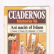 Coleccionismo de Revista Historia 16: CUADERNOS HISTORIA 16 ASI NACIO EL ISLAM NUMERO 21 1985. Lote 169879900