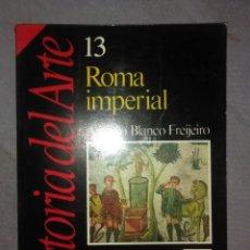 Collectionnisme de Magazine Historia 16: HISTORIA DEL ARTE. Nº 13. ROMA IMPERIAL..1989. Lote 175869705