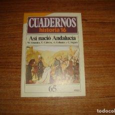 Coleccionismo de Revista Historia 16: REVISTA CUADERNOS HISTORIA 16 ASI NACIO ANDALUCIA Nº 65 . Lote 176593247