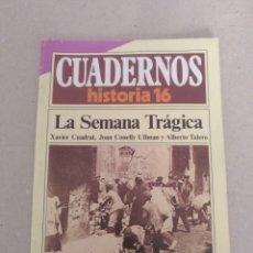 Coleccionismo de Revista Historia 16: CUADERNOS HISTORIA 16 NÚM 132. LA SEMANA TRÁGICA. XAVIER CUADRAT, J C ULLMAN, ATALERO. CUADERNO. Lote 191903993