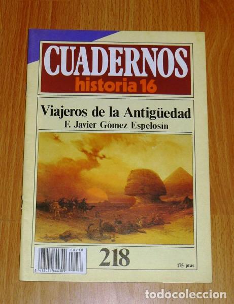 CUADERNOS HISTORIA 16. 218 : VIAJEROS DE LA ANTIGÜEDAD / F. JAVIER GÓMEZ ESPELOSÍN (Coleccionismo - Revistas y Periódicos Modernos (a partir de 1.940) - Revista Historia 16)