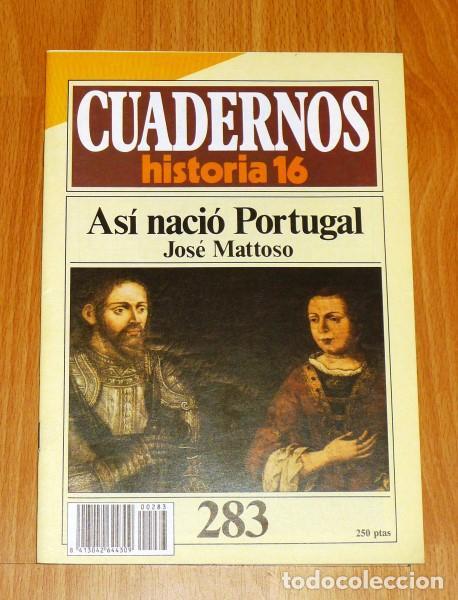 CUADERNOS HISTORIA 16. 283 : ASÍ NACIÓ PORTUGAL / JOSÉ MATTOSO (Coleccionismo - Revistas y Periódicos Modernos (a partir de 1.940) - Revista Historia 16)
