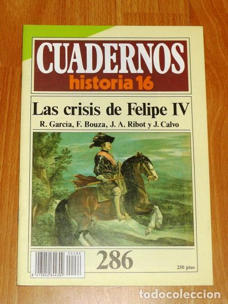CUADERNOS HISTORIA 16. 286 : LAS CRISIS DE FELIPE IV / R. GARCÍA, F. BOUZA, J.A. RIBOT Y J. CALVO (Coleccionismo - Revistas y Periódicos Modernos (a partir de 1.940) - Revista Historia 16)