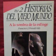 Coleccionismo de Revista Historia 16: HISTORIA 16 - HISTORIAS DEL VIEJO MUNDO Nº 2 - A LA SOMBRA DE LA ESFINGE. Lote 204272728