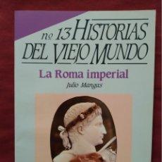 Coleccionismo de Revista Historia 16: HISTORIA 16 - HISTORIAS DEL VIEJO MUNDO Nº 13 - LA ROMA IMPERIAL. Lote 204273201