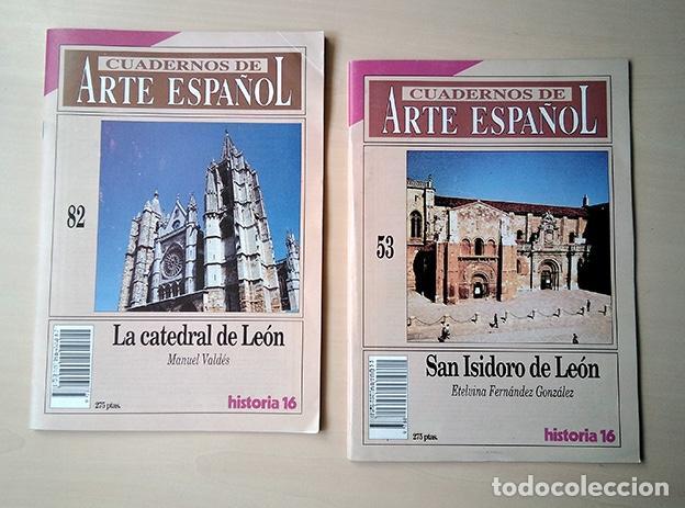 CUADERNOS DE ARTE ESPAÑOL: 53 SAN ISIDORO; 82 CATEDRAL DE LEÓN (Coleccionismo - Revistas y Periódicos Modernos (a partir de 1.940) - Revista Historia 16)