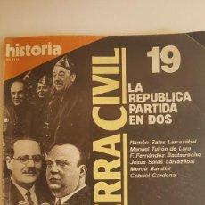 Coleccionismo de Revista Historia 16: REVISTA HISTORIA 16 , LA GUERRA CIVIL Nº 19 , LA REPUBLICA PARTIDA EN DOS - 1.986. Lote 207321386