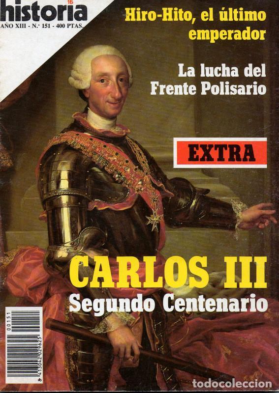 HISTORIA 16, Nº 151 (NOVIEMBRE 1988) EXTRA CARLOS III, SEGUNDO CENTENARIO (Coleccionismo - Revistas y Periódicos Modernos (a partir de 1.940) - Revista Historia 16)