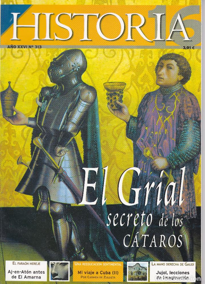REVISTA HISTORIA 16: EL GRIAL SECRETO DE LOS CÁTAROS (Coleccionismo - Revistas y Periódicos Modernos (a partir de 1.940) - Revista Historia 16)