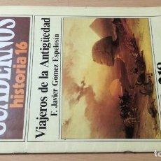 Coleccionismo de Revista Historia 16: VIAJEROS DE LA ANTIGÜEDAD 218 CUADERNOS DE HISTORIA 16 F J GOMEZ ESPELOSIN W405. Lote 218232040