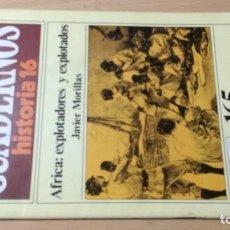 Coleccionismo de Revista Historia 16: AFRICA EXPLOTADORES Y EXPLOTADOS 165 CUADERNOS DE HISTORIA 16 JAVIER MORILLAS W405. Lote 218232140