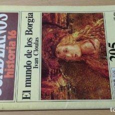 Coleccionismo de Revista Historia 16: EL MUNDO DE LOS BORGIA - CUADERNOS HISTORIA 16 - 205 - IVAN CLOULAS W405. Lote 218232296