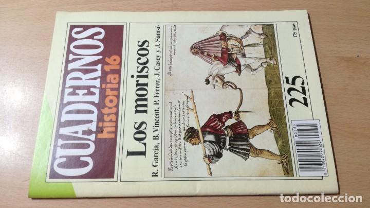 LOS MORISCOS - 225 CUADERNOS HISTORIA 16 - VARIOS AUTORES W405 (Coleccionismo - Revistas y Periódicos Modernos (a partir de 1.940) - Revista Historia 16)