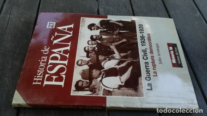 HISTORIA 16 ESPAÑA GUERRA CIVIL LA RUPTURA DEMOCRATICA JULIO AROSTEGUI 27 Z004 (Coleccionismo - Revistas y Periódicos Modernos (a partir de 1.940) - Revista Historia 16)