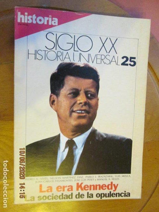 HISTORIA SIGLO XX HISTORIA UNIVERSAL Nº 25 - LA ERA KENNEDY ... (Coleccionismo - Revistas y Periódicos Modernos (a partir de 1.940) - Revista Historia 16)