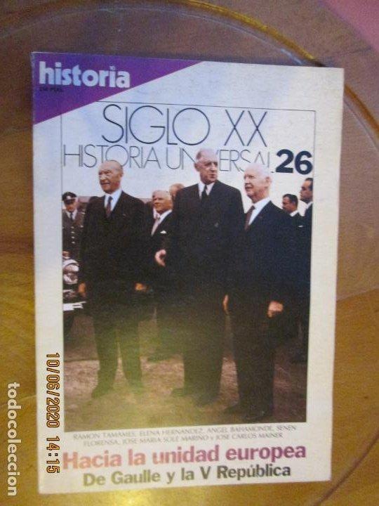 HISTORIA SIGLO XX HISTORIA UNIVERSAL Nº 26 - HACIA LA UNIDAD EUROPEA ... (Coleccionismo - Revistas y Periódicos Modernos (a partir de 1.940) - Revista Historia 16)
