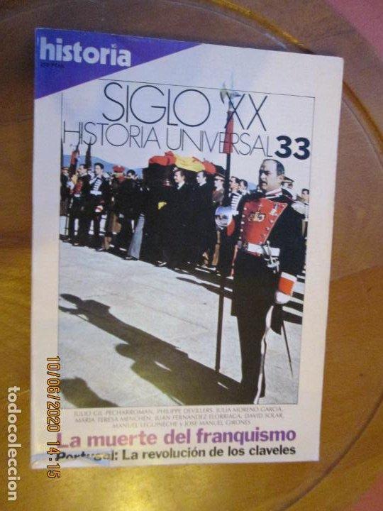HISTORIA SIGLO XX HISTORIA UNIVERSAL Nº 33 - LA MUERTE DEL FRANQUISMO ... (Coleccionismo - Revistas y Periódicos Modernos (a partir de 1.940) - Revista Historia 16)