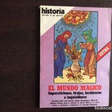 Coleccionismo de Revista Historia 16: EL MUNDO MÁGICO. SUPERSTICIONES, BRUJAS, HECHICEROS E INQUISIDORES. HISTORIA 16 EXTRA. Lote 222092980