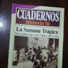 Coleccionismo de Revista Historia 16: LA SEMANA TRÁGICA - VV.AA.. CUADERNOS HISTORIA 16. 132. Lote 222598590