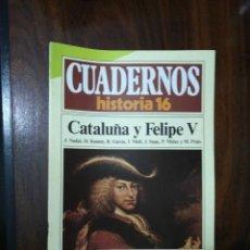 Coleccionismo de Revista Historia 16: CATALUÑA Y FELIPE V - VV.AA.. CUADERNOS HISTORIA 16. 160. Lote 222603627